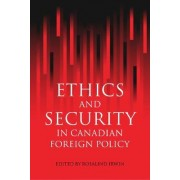 Ethics and Security in Canadian Foreign Policy by Rosalind Irwin