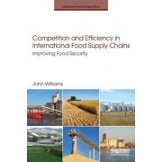 Competition and Efficiency in International Food Supply Chains by John Williams