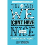 This Is Why We Can't Have Nice Things by Clint Edwards