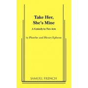 Take Her, She's Mine by Phoebe Ephron