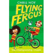 Flying Fergus 4: The Championship Cheats by Chris Hoy