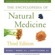 The Encyclopedia of Natural Medicine by Michael T. Murray