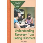 Understanding Eating Disorder by Toni L Rocha