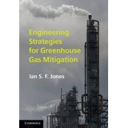 Engineering Strategies for Greenhouse Gas Mitigation by Ian S. F. Jones