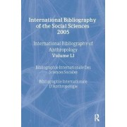IBSS: Anthropology 2005: Volume 51 by The British Library of Political and Economic Science