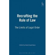 Recrafting the Rule of Law by David Dyzenhaus