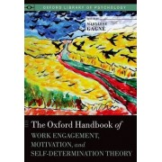 The Oxford Handbook of Work Engagement, Motivation, and Self-Determination Theory by Marylene Gagne