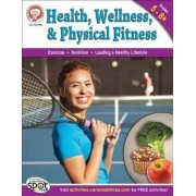 Health, Wellness, and Physical Fitness, Grades 5-8+ by Don Blattner