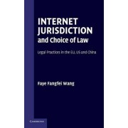Internet Jurisdiction and Choice of Law by Faye Fangfei Wang