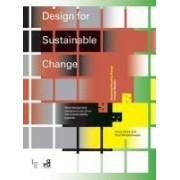 Design For Sustainable Change - How Design And Designers Can Drive The Sustainability Agenda