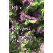 Dialogues in the Philosophy of Religion by John Harwood Hick