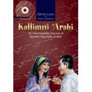 Samia Louis Kallimni 'arabi: An Intermediate Course in Spoken Egyptian Arabic