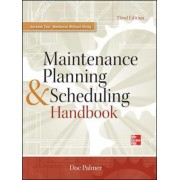 Maintenance Planning and Scheduling Handbook by Richard D. Palmer