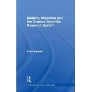 Mobility, Migration and the Chinese Scientific Research System by Koen Jonkers