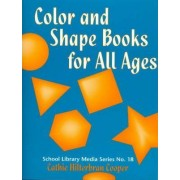 Color and Shape Books for All Ages by Cathie Hilterbran Cooper