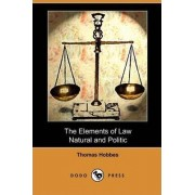 The Elements of Law, Natural and Politic (Dodo Press) by Thomas Hobbes