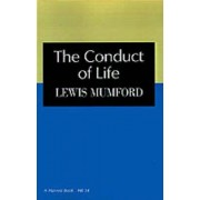 The Conduct of Life by Professor Lewis Mumford