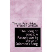 The Song of Songs by Franklin Johnson Thomas Pearl Briggs