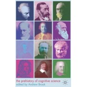 The Prehistory of Cognitive Science by Andrew Brook