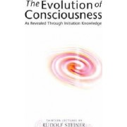 The Evolution of Consciousness by Rudolf Steiner