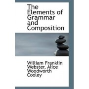 The Elements of Grammar and Composition by William Franklin Webster
