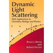 Dynamic Light Scattering by Bruce J. Berne