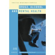 Drugs, Alcohol and Mental Health by Alan Cornwell