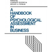 A Handbook of Psychological Assessment in Business by Kelley A. Conrad