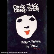 Cheap Trick - From Tokyo To You /Special (0693723976426) (2 DVD)