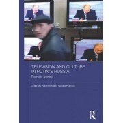 Television and Culture in Putin's Russia by Stephen C. Hutchings