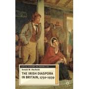 The Irish Diaspora in Britain, 1750-1939 by Donald Macraild