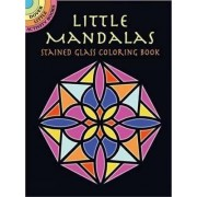 Little Mandalas Stained Glass Coloring Book by Albert G. Smith
