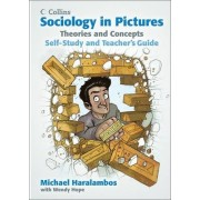Sociology in Pictures: Theories and Concepts: Self-Study and Teacher's Guide by Michael Haralambos