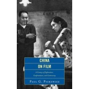 China on Film by Paul G. Pickowicz
