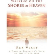 Walking on the Shores of Heaven by Rex Vesey