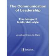 The Communication of Leadership by Jonathan Charteris-Black
