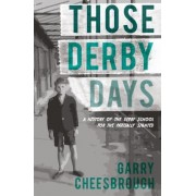 Those Derby Days by Garry Cheesbrough