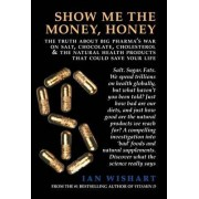 Show Me the Money, Honey by Ian Wishart