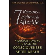 7 Reasons to Believe in the Afterlife by JEAN JACQUES CHARBONIER