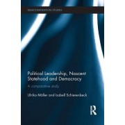 Political Leadership, Nascent Statehood and Democracy: A Comparative Study