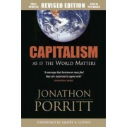 Capitalism as If the World Matters by Jonathan Porritt