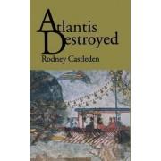 Atlantis Destroyed by Rodney Castleden