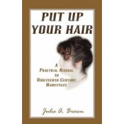 Put Up Your Hair by Julie A Brown