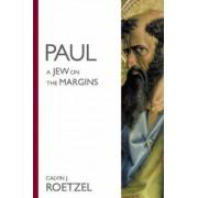 Paul--A Jew on the Margins by Calvin J. Roetzel