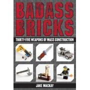 Badass Bricks by Jake MacKay