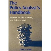 The Policy Analyst's Handbook by Lewis G. Irwin