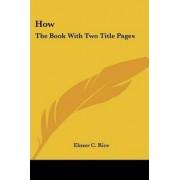 How by Elmer Rice