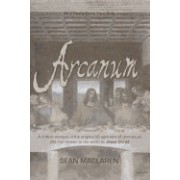 Arcanum: A Critical Analysis of the Original 36 Sermons of Jmmanuel, the Man Known to the World as Jesus Christ