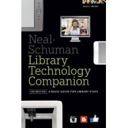 The Neal-Schuman Library Technology Companion by John J. Burke