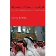 Monetary Union in the Gulf by Emilie Rutledge